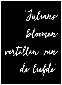 Julians bloemen vertellen van de liefde